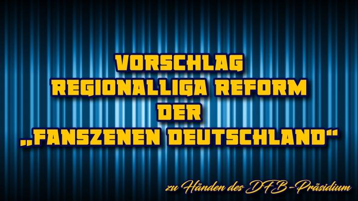 Regionalliga Reform jetzt!